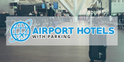 Airport Hotel Parking Packages – 10 Things to think about When Choosing Your Airport Hotel